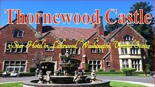 Lakewood (WA) United States  city photos : Thornewood Castle, 3 star hotel in Lakewood, Washington, United States