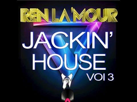 Ren La'Mour - Jackin' House Mix -Vol # 3 (видео)