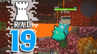 MINECRAFT R.A.D. - EP19 - The Nether Is Easy!