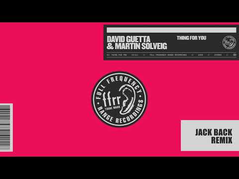 David Guetta & Martin Solveig - Thing For You (Jack Back Remix)