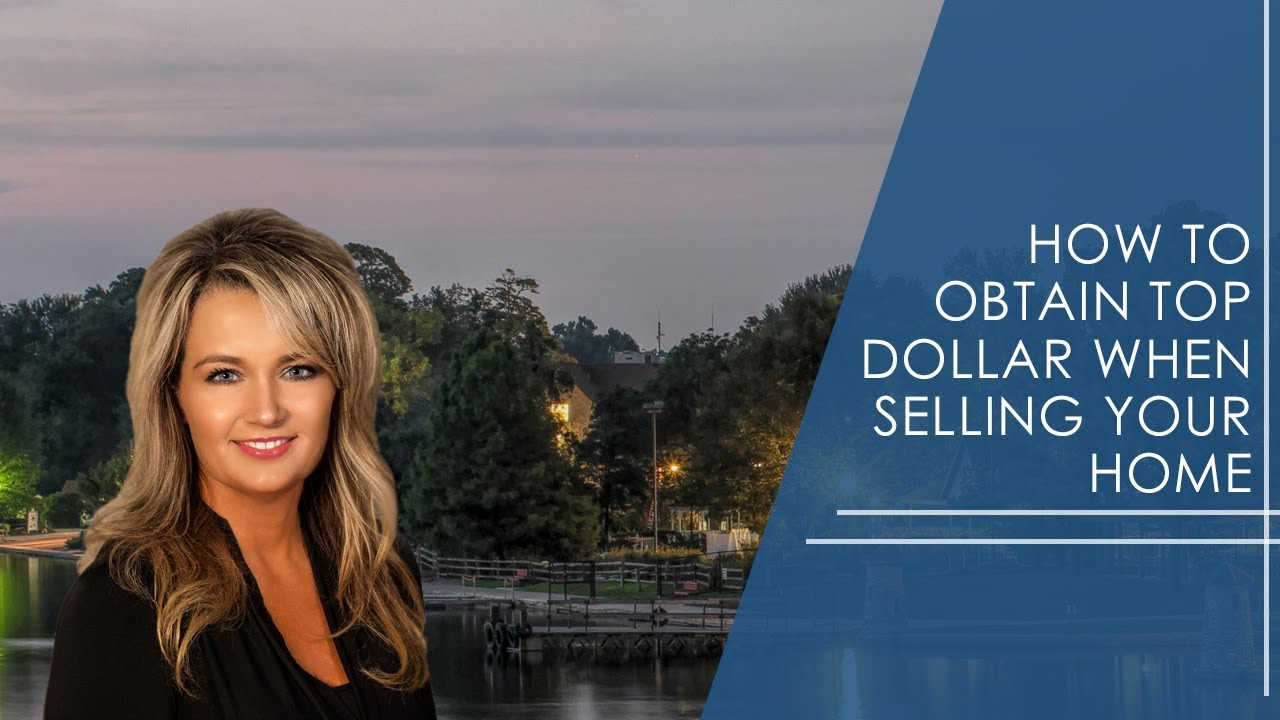 How To Obtain Top Dollar When Selling Your Home