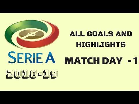 SERIE A Goals & Highlights | MATCHDAY 1 | 2018/19 HD