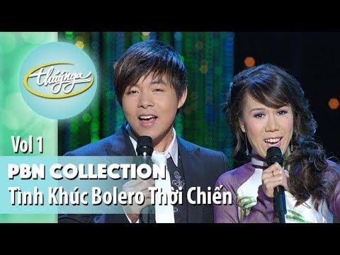 PBN Collection | Những Tình Khúc Bolero Thời Chinh Chiến - Thời lượng: 32 phút.