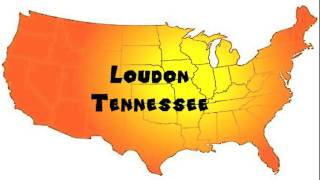 Loudon (TN) United States  city photo : How to Say or Pronounce USA Cities — Loudon, Tennessee