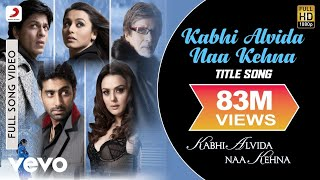 Video Kabhi Alvida Naa Kehna Full Video - Title Song|Shahrukh,Rani,Preity,Abhishek|Alka Yagnik download in MP3, 3GP, MP4, WEBM, AVI, FLV January 2017