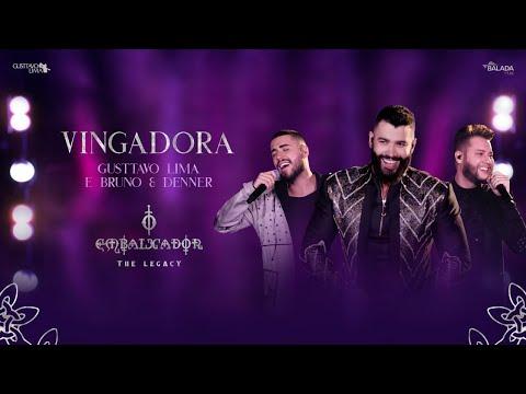 Gusttavo Lima, Bruno & Denner - Vingadora (O Embaixador The Legacy)