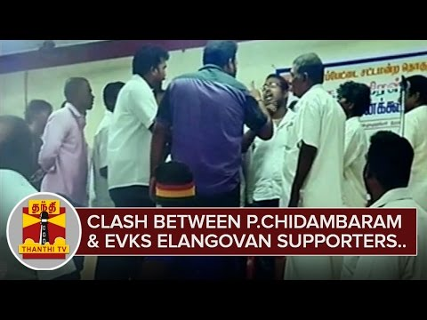 Clash-between-P-Chidambaram-Supporters-and-EVKS-Elangovan-Supporters-ThanthI-TV