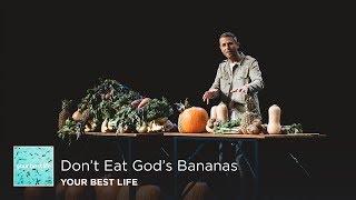 Don't Eat God's Bananas | Pastor Daniel Floyd