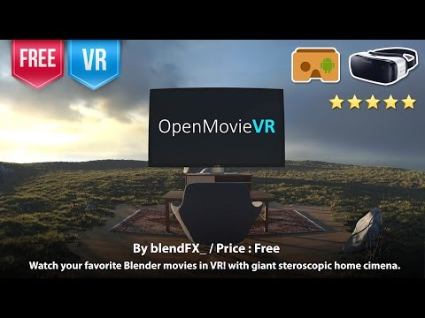 OpenMovieVR for Gear VR & Google Cardboard - The Best Giant VR Home Cinema for Blender movies in VR.