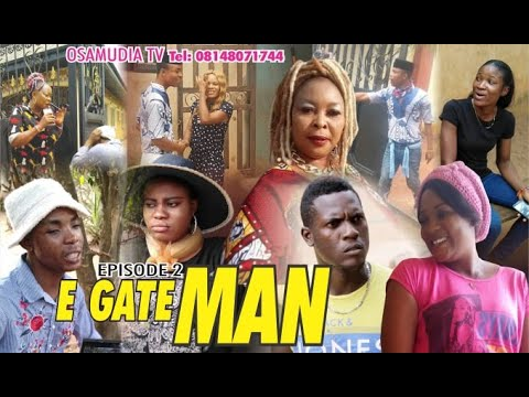 E-GATE MAN Episode 2  (2020 latest Edo/Benin comedy movie