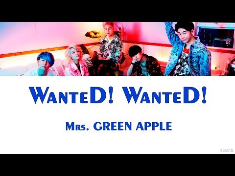 Mrs. GREEN APPLE - WanteD! WanteD!