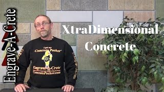 A look at XtraDimensional Concrete