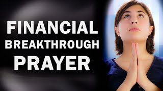 FINANCIAL BREAKTHROUGH PRAYER - PRAYERS FOR EXTREMELY DIFFICULT TIMES