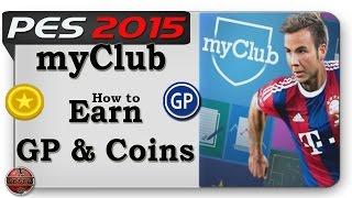 PES 2015 MyClub: How To Earn GP&Coins