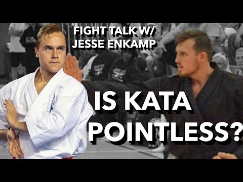 Is KATA Worth Training?? FIGHT TALK EP 10 w/ Jesse Enkamp, Karate Nerd