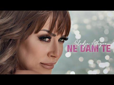 Ne dam te - Sladja Allegro - nova pesma, tekst pesme i tv spot