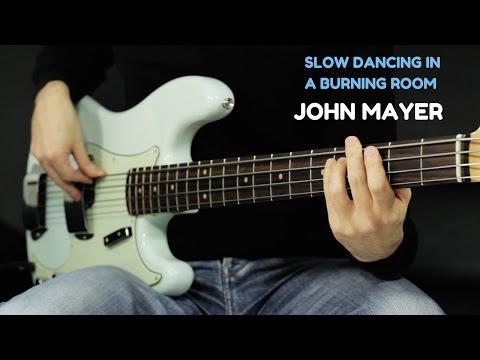 John Mayer - Slow Dancing In A Burning Room - Bass Cover - Bruno Tauzin