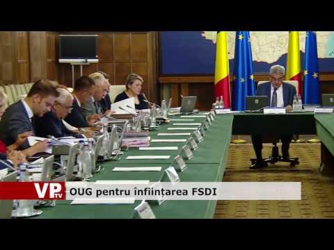 OUG pentru înființarea FSDI