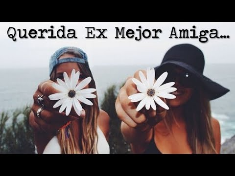 Frases Tumblr - CARTA PARA MI EX MEJOR AMIGA  FOTOS TUMBLR