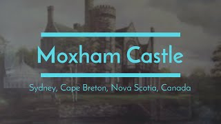Sydney (NS) Canada  city photos : Moxham Castle, Sydney, Cape Breton, Nova Scotia, Canada, Northside Caper Memories