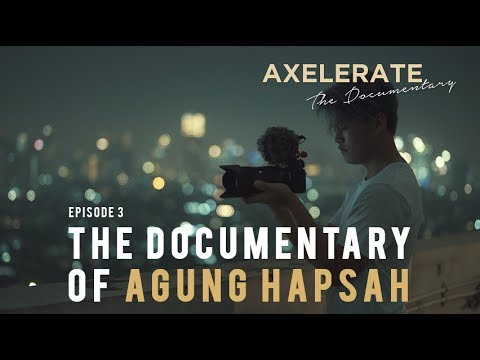 Axelerate The Documentary Ep. 3 : Agung Hapsah