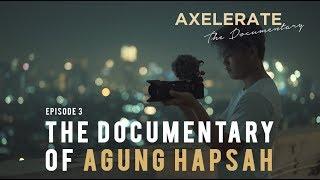 Video Axelerate The Documentary Ep. 3 : Agung Hapsah MP3, 3GP, MP4, WEBM, AVI, FLV Maret 2018