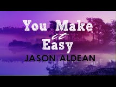 Video Jason Aldean - You Make It Easy (Lyrics) download in MP3, 3GP, MP4, WEBM, AVI, FLV January 2017