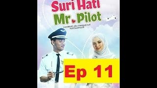 Suri Hati Mr Pilot Episod 11