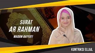 Video Surat Ar Rahman Maqom Bayyati - Kuntriksi Ellail MP3, 3GP, MP4, WEBM, AVI, FLV Oktober 2018