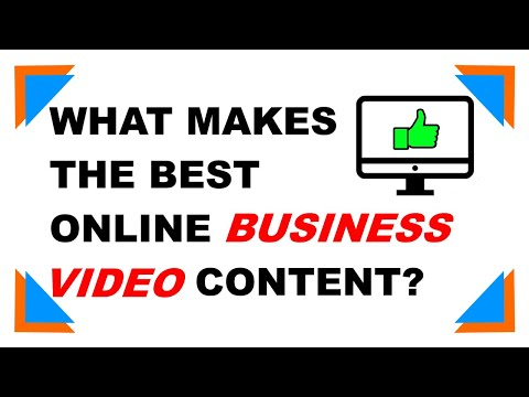 What makes the best online business video content? - video marketing tip