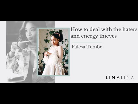 HOW TO DEAL WITH HATERS & ENERGY THIEVES | Palesa Tembe