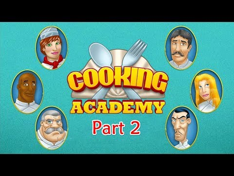 Cooking Academy - Gameplay Part 2 (Appetizer) 2 Of 3