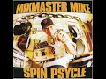 Mixmaster Mike – Spin Psycle - 22.Three Mcs And One DJ (Feat Beastie Boys)