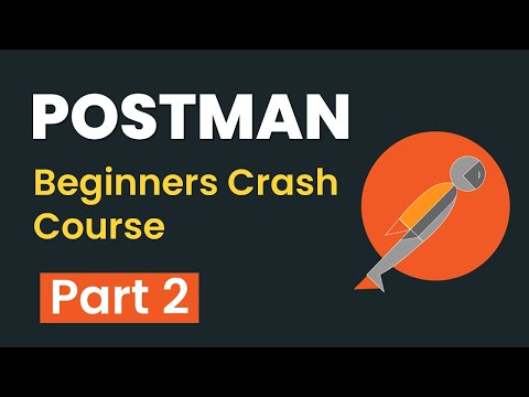 Postman Beginners Crash Course - Part 2   API Testing   HTTP Requests   Validations