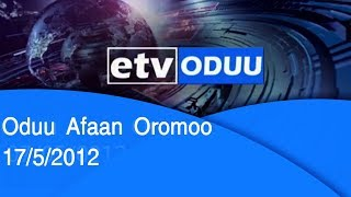 Oduu Afaan Oromoo  17/5/2012 |etv