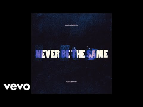 Camila Cabello - Never Be the Same (Audio) ft. Kane Brown