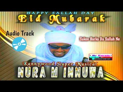 M Inuwa Barka Da Sallah Yan Nigeria By Nura M Inuwa 2020 Official Hausa Song