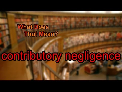 What does contributory negligence mean?