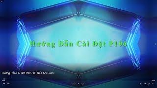 Hướng Dẫn Cài Đặt P106-100 Để Chơi Game