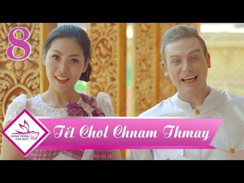 Hành trình văn hóa Việt tập 8 | Trúc Mai, Kyo York khám phá Tết cổ truyền Chol Chnam Thmay