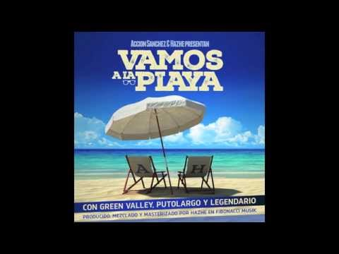 "ACCION SANCHEZ & HAZHE FEAT. GREEN VALLEY, PUTOLARGO Y LEGENDARIO – ""VAMOS A LA PLAYA"" [Single]"