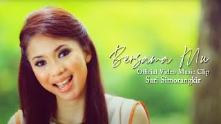 Sari Simorangkir - Bersama Mu (Official Video Music Clip)