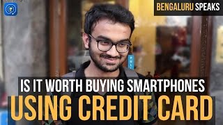 Video: Is it worth buying Smartphones using Credit Card