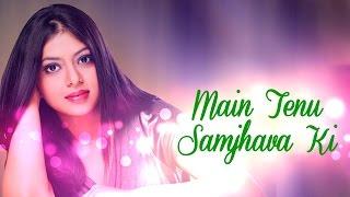 Video Main Tenu Samjhava Ki - Feat.Chaittali Shrivasttava | Being Indian Music MP3, 3GP, MP4, WEBM, AVI, FLV Juni 2018