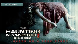 The Haunting In Connecticut 2 Ghosts Of Georgia - Official Trailer HD