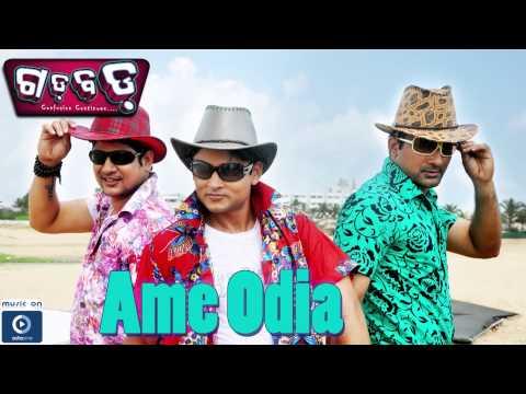 Video Odia Movie | Gaddbadd | Ame Odia Bhari Badia | Sidhanta | Partha | Pritiraj | Latest Odia Songs download in MP3, 3GP, MP4, WEBM, AVI, FLV January 2017