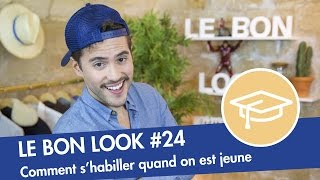 Video Comment bien s'habiller quand on est JEUNE ? - Le Bon Look MP3, 3GP, MP4, WEBM, AVI, FLV Mei 2019
