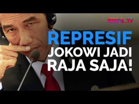 Represif, Jokowi Jadi Raja Saja!