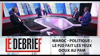 #LeDebrief .. Maroc - Politique : Le PJD fait les yeux doux au PAM