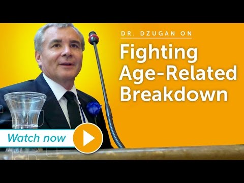 Dr. Dzugan - Fighting Age-Related Body Breakdown